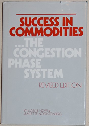 9780818103728: Success in commodities: The congestion phase system