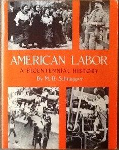 American Labor: A Pictorial Social History.: SCHNAPPER, M.B.