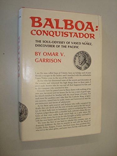 9780818400117: Balboa : Conquistador : The Soul-Odyssey of Vasco Nunez, Discoverer of the Pacific
