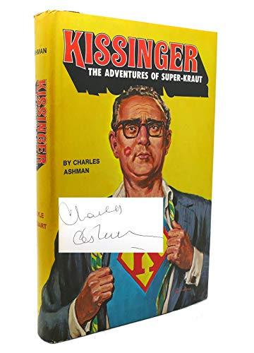 Kissinger : the adventures of super-kraut: Ashman, Charles R.