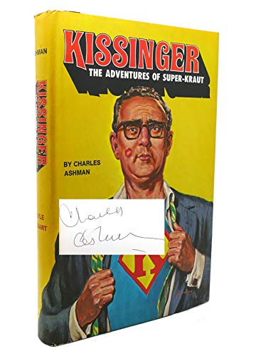 Kissinger : the adventures of super-kraut: Ashman, Charles R.