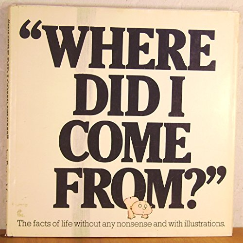 9780818401619: Where Did I Come From?: The Facts of Life Without Any Nonsense and with Illustrations