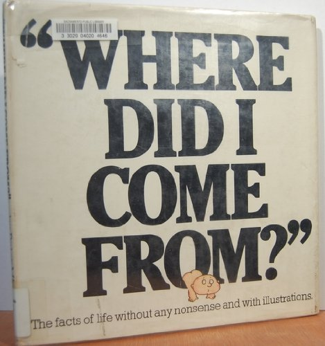 Where Did I Come From? - The: Peter Mayle; Arthur