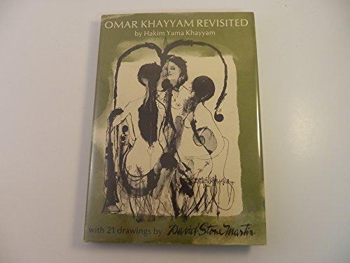 Omar Khayyam Revisited: Khayyam, Hakim Yama; Khayyam, Omar