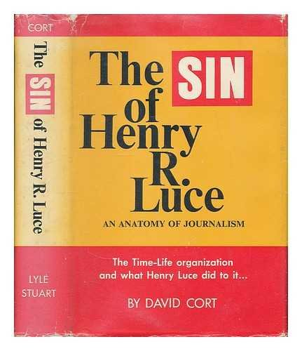 9780818402012: Sin of Henry R. Luce: An Anatomy of Journalism