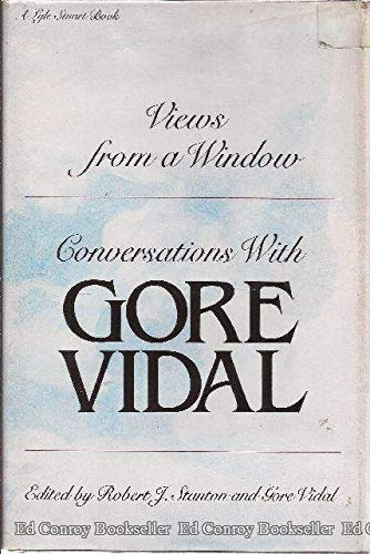 Views from a Window: Conversations With Gore Vidal: Stanton, Bob; Vidal, Gore