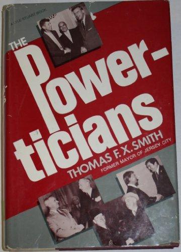 The Powerticians: Smith, Thomas F. X.