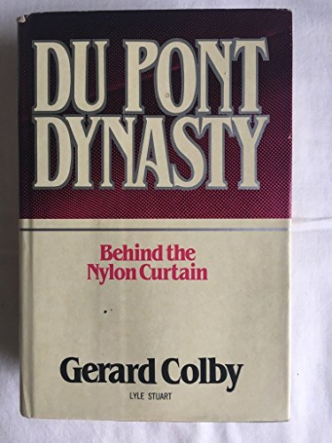 Du Pont Dynasty: Behind the Nylon Curtain: Gerard Colby