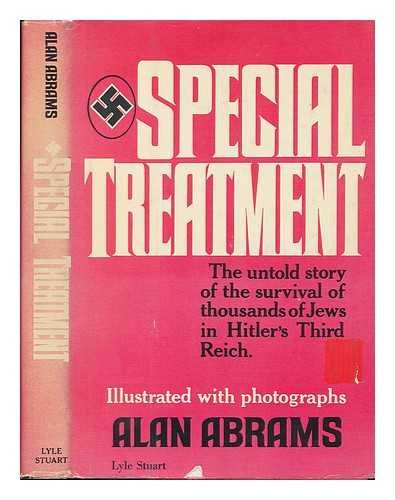 Special Treatment: The Untold Story of Hitler's Third Race: Abrams, Alan
