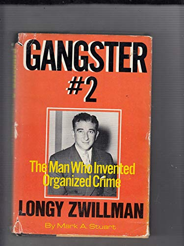 Gangster No. 2: Longy Zwillman, the Man