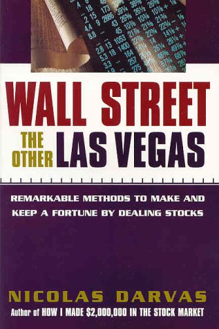 Wall Street : The Other Las Vegas : Reveals Remarkable Methods to Make and Keep a Fortune By ...