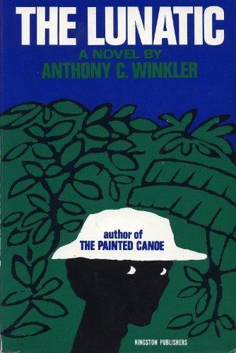 The Lunatic.: Anthony C. Winkler.
