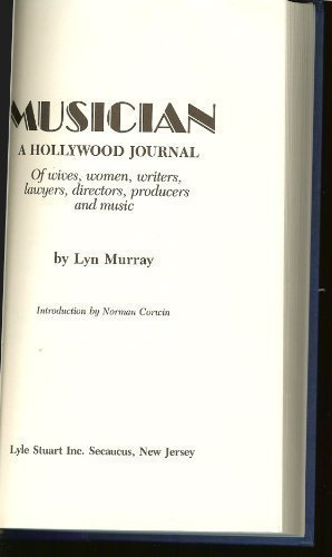 Musician A Hollywood Journal of Wives, Women, Writers, Lawyers, Directors, Producers and Music: ...