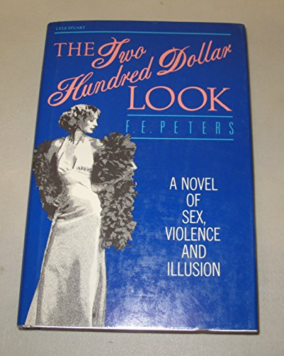 The Two Hundred Dollar Look: Peters, F. E.