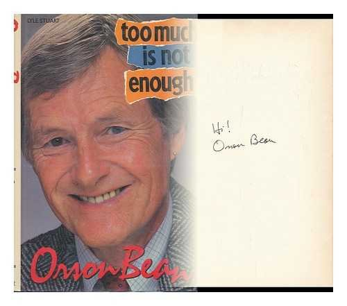 [signed] Too Much is Not Enough 9780818404658 With the great wit that made him famous, Orson Bean describes his New England childhood, his days as a magician, his commercial success, his adventures with the rich and famous, and his  drop out  of the limelight.