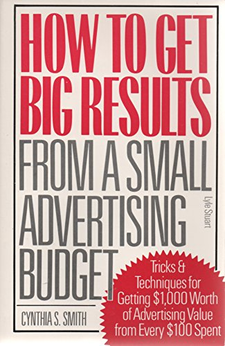 9780818404764: How to Get Big Results from a Small Advertising Budget