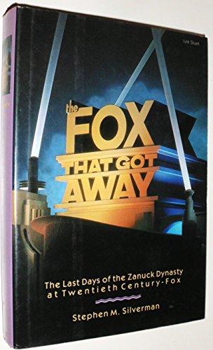 9780818404856: Fox That Got Away: The Last Days of the Zanuck Dynasty at Twentieth Century-Fox