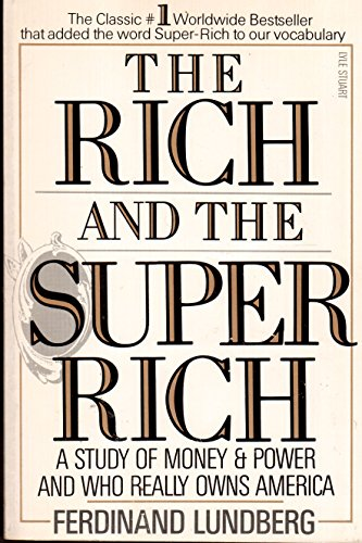 9780818404863: The Rich and the Super-rich: A Study in the Power of Money Today