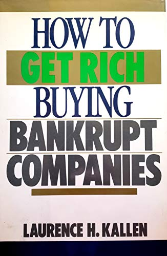 9780818404931: How to Get Rich Buying Bankrupt Companies