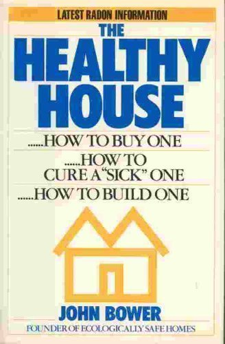 9780818404948: The Healthy House: How to Buy One, How to Build One, How to Cure a