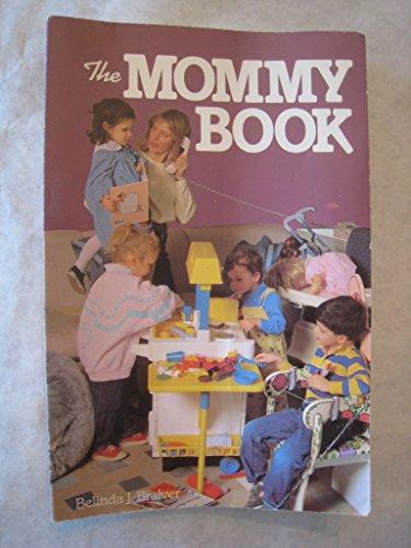The Mommy Book: Bralver, Belinda J.; Garner, David