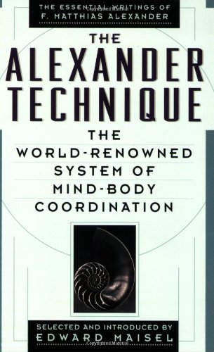 9780818405068: The Alexander Technique: The Essential Writings of F. Matthias Alexander