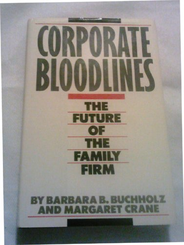 9780818405075: Corporate Bloodlines: The Future of the Family Firm
