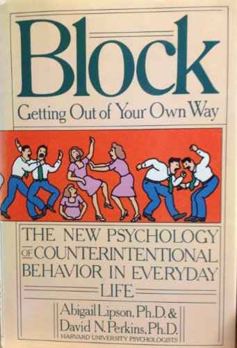 9780818405167: Block: Getting Out of Your Own Way : The New Psychology of Counterintentional Behavior in Everyday Life