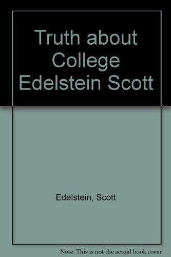 The Truth About College: How to Survive and Succeed As a Student in the Nineties (0818405465) by Edelstein, Scott