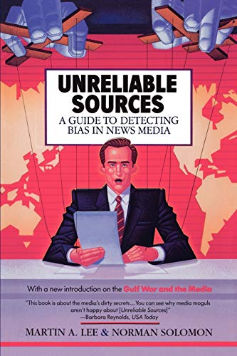 9780818405617: Unreliable Sources: A Guide to Detecting Bias in News Media