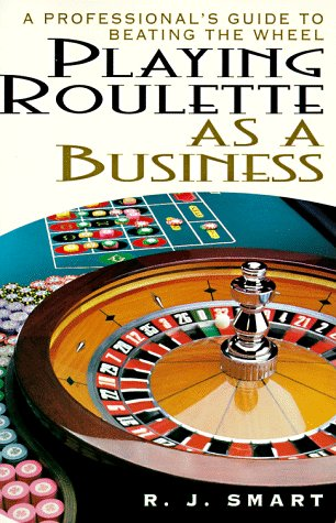 9780818405853: Playing Roulette As a Business: A Professional's Guide to Beating the Wheel