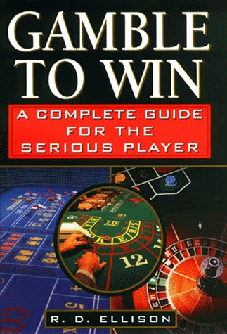 9780818406010: Gamble to Win: A Complete Guide for the Serious Player