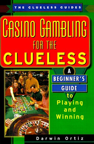 9780818406096: Casino Gambling For The Clueless: A Beginner's Guide to Playing and Winning (The Clueless Guides)