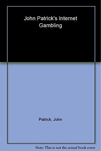 9780818406263: John Patrick's Internet Gambling: The Complete Guide to Playing and Winning