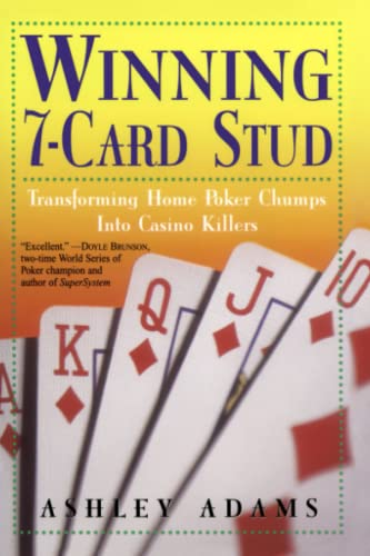 Winning 7-Card Stud: Transforming Home Poker Chumps: Adams, Ashley