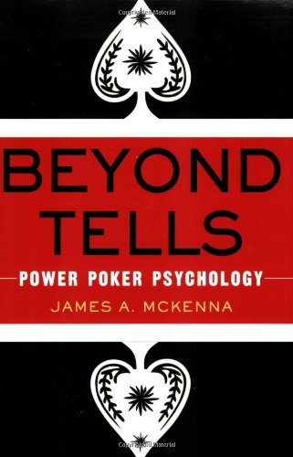 Beyond Tells : Power Poker Psychology