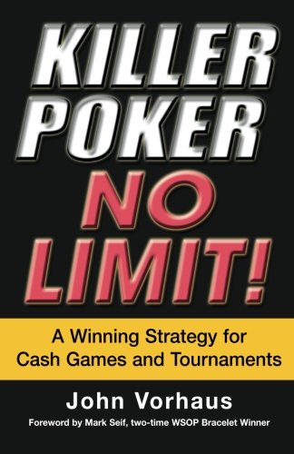 9780818406621: Killer Poker No Limit: A Winning Strategy for Cash Games and Tournaments