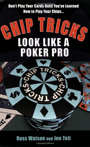 9780818407161: Chip Tricks: Look Like a Poker Pro