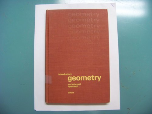 Introductory geometry: an informal approach (Contemporary undergraduate: Smart, James R