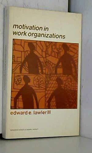 9780818500886: Motivation in Work Organizations (Behavioral science in industry series)