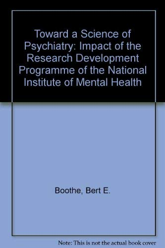 Toward a Science of Psychiatry: Impact of the Research Development Programme of the National ...