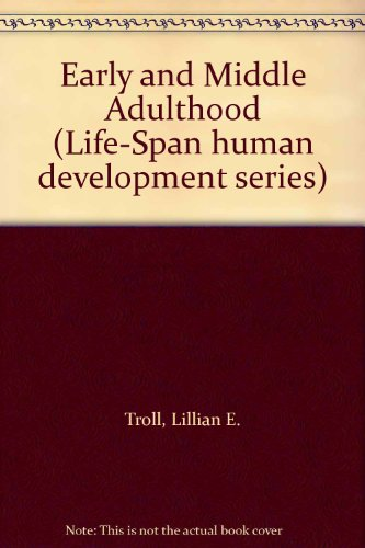 Early and Middle Adulthood: Troll, Lillian E.