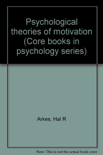 9780818502163: Psychological theories of motivation (Core books in psychology series)