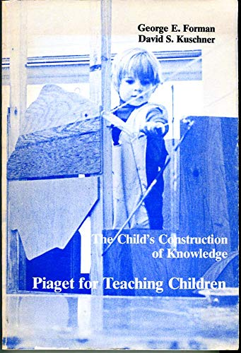 9780818502316: The Child's Construction of Knowledge: Piaget for Teaching Children