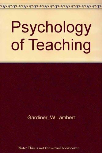 Psychology of Teaching: Gardiner, W.Lambert
