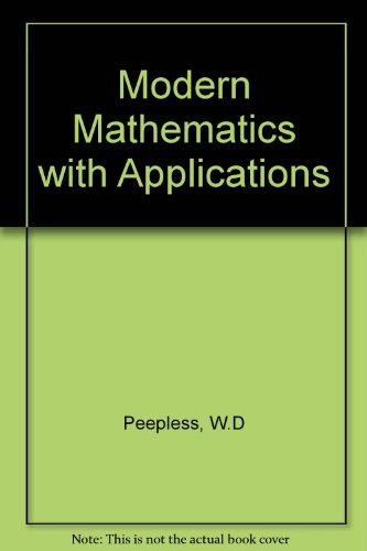 Modern Mathematics with Applications to Business and: Ruric E. Wheeler;
