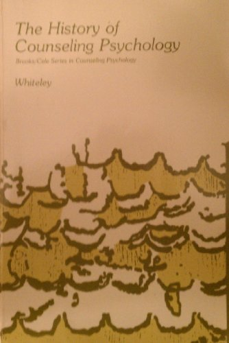 History of Counselling Psychology (The Brooks/Cole series: John M. Whiteley