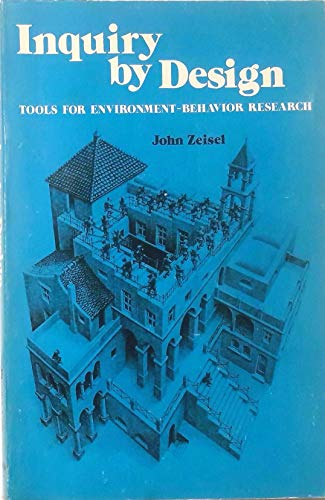 9780818503757: Inquiry by design: Tools for environment-behavior research (The Brooks/Cole basic concepts in environment and behavior series)