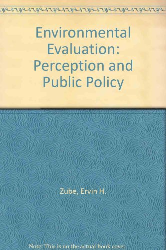 Environmental Evaluation: Perception and Public Policy: Zube, Ervin