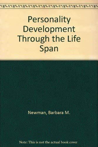 Personality Development Through the Life Span: Barbara M. Newman;